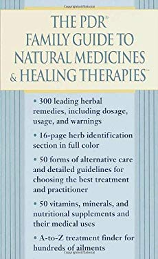 The PDR Family Guide to Natural Medicines & Healing Therapies 9780345433770
