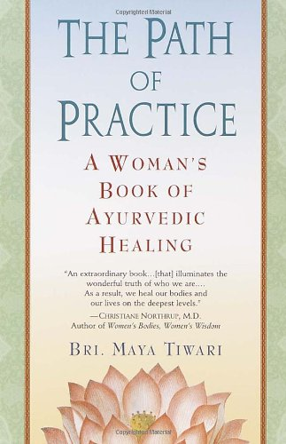 The Path of Practice: A Woman's Book of Ayurvedic Healing 9780345434845