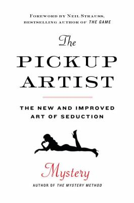 The Pickup Artist: The New and Improved Art of Seduction 9780345518194