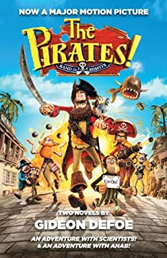 The Pirates! Band of Misfits (Movie Tie-In Edition): An Adventure with Scientists & an Adventure with Ahab 9780345802484