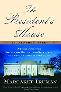 The President's House: A First Daughter Shares the History and Secrets of the World's Most Famous Home 9780345472472