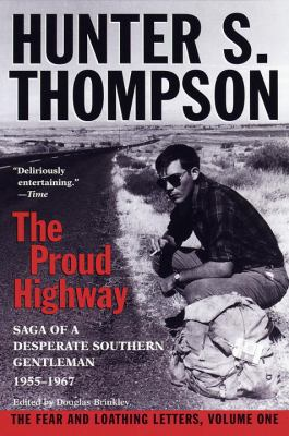The Proud Highway: Saga of a Desperate Southern Gentleman, 1955-1967 9780345377968