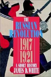 The Russian Revolution 1917-1921: A Short History 1044355