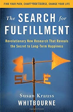 The Search for Fulfillment: Revolutionary New Research That Reveals the Secret to Long-Term Happiness 9780345499998