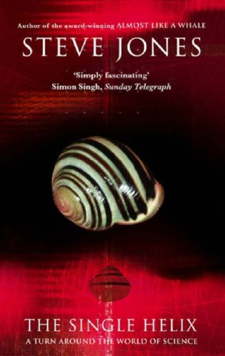 The Single Helix: A Turn Around the World of Science 9780349119403