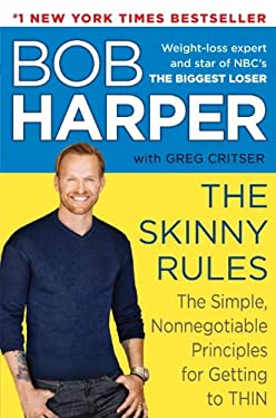 The Skinny Rules: The Simple, Nonnegotiable Principles for Getting to Thin 9780345533128