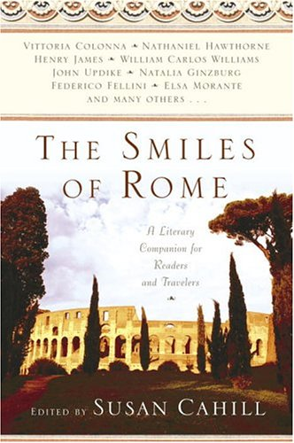 The Smiles of Rome: A Literary Companion for Readers and Travelers 9780345434203