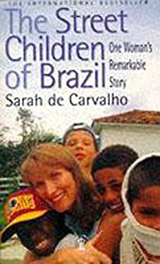 The Street Children of Brazil: One Woman's Remarkable Story 9780340641644