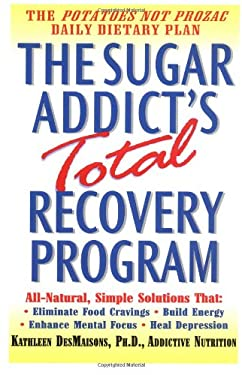 The Sugar Addict's Total Recovery Program 9780345441324