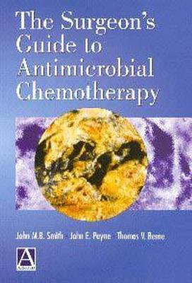 The Surgeon's Guide to Antimicrobial Chemotherapy 9780340741962