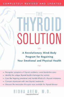 The Thyroid Solution: A Revolutionary Mind-Body Program for Regaining Your Emotional and Physical Health 9780345496621