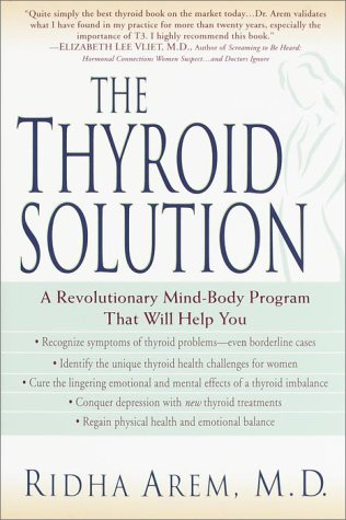 The Thyroid Solution: A Mind-Body Program for Beating Depression and Regaining Your Emotional and Physical Health 9780345429209