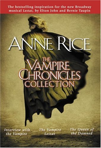 The Vampire Chronicles Collection: Interview with the Vampire, the Vampire Lestat, the Queen of the Damned 9780345456342