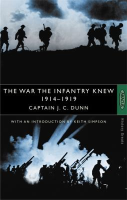 The War the Infantry Knew, 1914-1919: A Chronicle of Service in France and Belgium with the Second Battalion, His Majesty's Twenty-Third Foot, the Roy