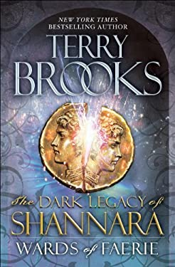 Wards of Faerie: The Dark Legacy of Shannara 9780345523471