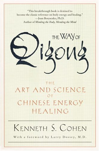 The Way of Qigong: The Art and Science of Chinese Energy Healing 9780345421098
