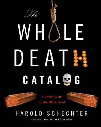 The Whole Death Catalog: A Lively Guide to the Bitter End 9780345499646