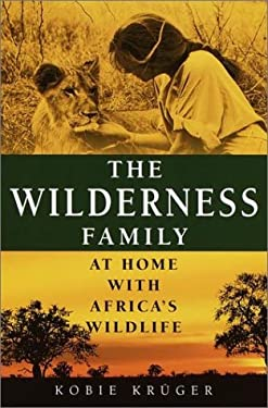 The Wilderness Family: At Home with Africa's Wildlife 9780345444264
