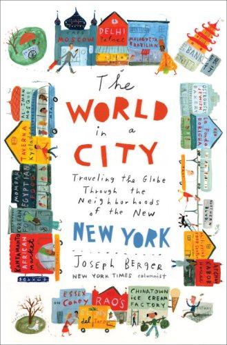 The World in a City: Traveling the Globe Through the Neighborhoods of the New New York 9780345487384