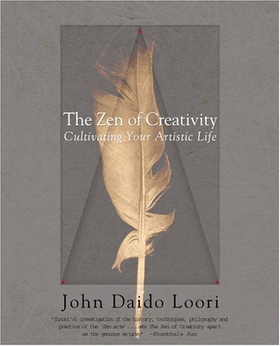 The Zen of Creativity: Cultivating Your Artistic Life 9780345466334