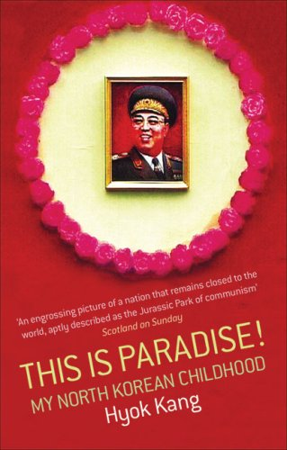 This Is Paradise!: My North Korean Childhood 9780349118659