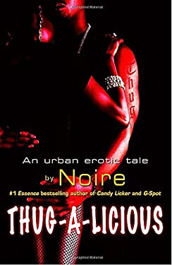 Thug-A-Licious: An Urban Erotic Tale 9780345486912