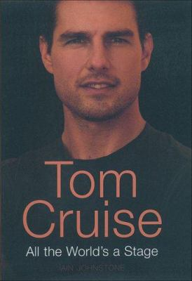 Tom Cruise: All the World's a Stage 9780340899205