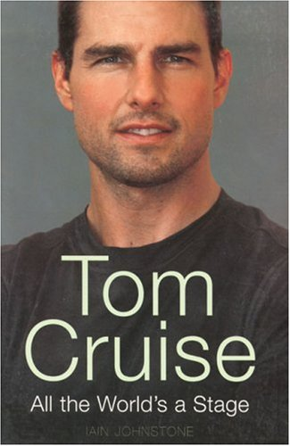 Tom Cruise: All the World's a Stage 9780340899212
