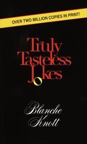 Truly Tasteless Jokes (9780345329202 1055876) photo