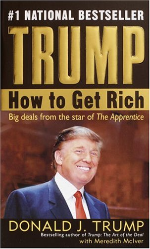 Trump: How to Get Rich 9780345481030