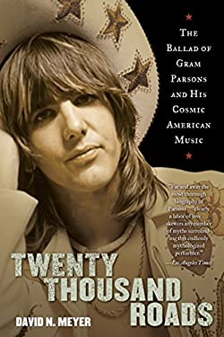 Twenty Thousand Roads: The Ballad of Gram Parsons and His Cosmic American Music 9780345503367