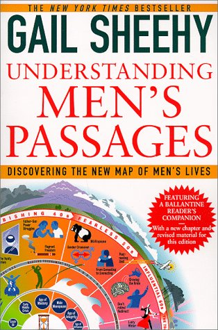 Understanding Men's Passages: Discovering the New Map of Men's Lives 9780345406903