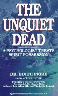 Unquiet Dead: A Psychologist Treats Spiritual Possession 9780345350831