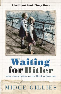 Waiting for Hitler: Voices from Britain on the Brink of Invasion 9780340837993
