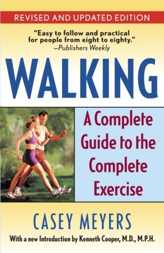 Walking: A Complete Guide to the Complete Exercise 9780345491046