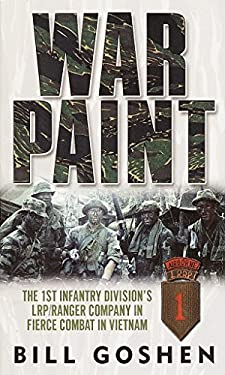 War Paint: The 1st Infantry Division's Lrp/Ranger Company in Fierce Combat in Vietnam 9780345444912