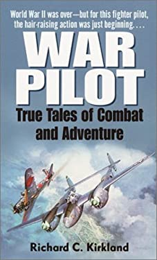 War Pilot: True Tales of Combat and Adventure 9780345458124