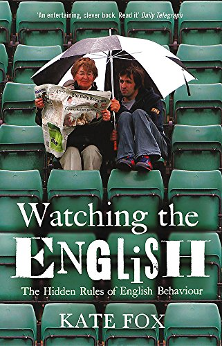 Watching the English: The Hidden Rules of English Behaviour 9780340818862