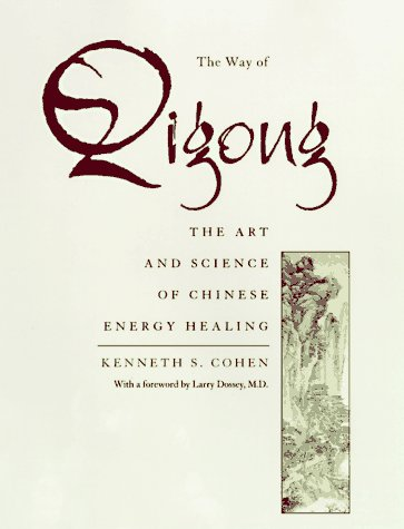 Way of Qigong : The Art and Science of Chinese Energy Healing