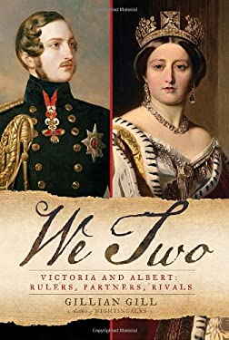 We Two: Victoria and Albert: Rulers, Partners, Rivals 9780345484055