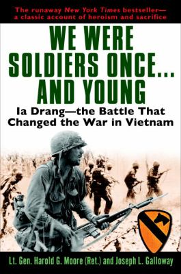 We Were Soldiers Once...and Young: Ia Drang - The Battle That Changed the War in Vietnam 9780345475817