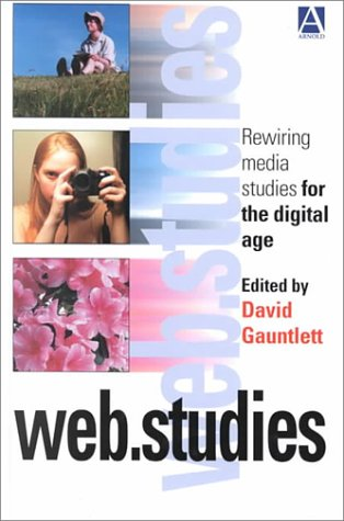 Web.Studies: Rewiring Media Studies for the Digital Age