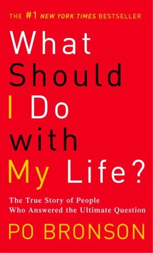 What Should I Do with My Life?: The True Story of People Who Answered the Ultimate Question 9780345485922