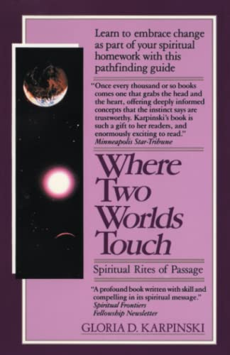 Where Two Worlds Touch: Spiritual Rites of Passage 9780345353313
