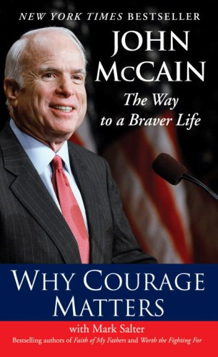 Why Courage Matters: The Way to a Braver Life 9780345513342