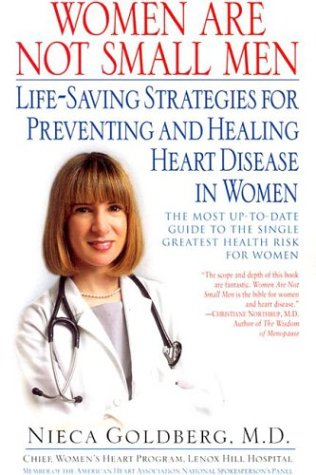 Women Are Not Small Men: Life-Saving Strategies for Preventing and Healing Heart Disease in Women 9780345440990