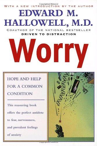 Worry: Hope and Help for a Common Condition 9780345424587