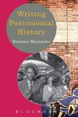 Writing Postcolonial History 9780340949993