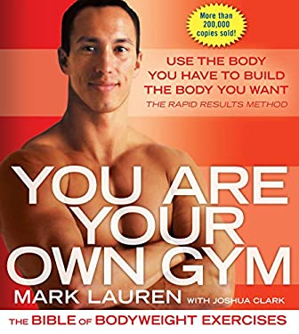 You Are Your Own Gym: The Bible of Bodyweight Exercises 9780345528582