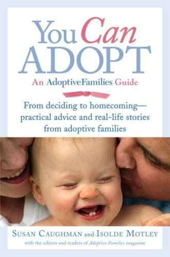 You Can Adopt: An Adoptive Families Guide 9780345504012